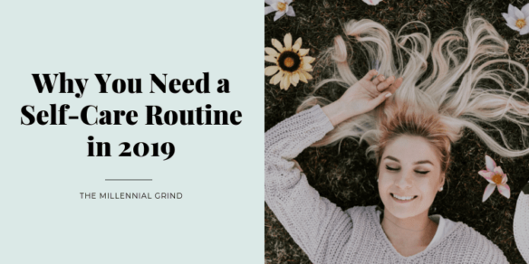 Why You Need a Self-Care Routine in 2019