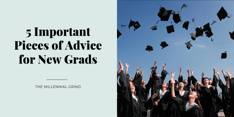 5 Important Pieces of Advice for New Grads