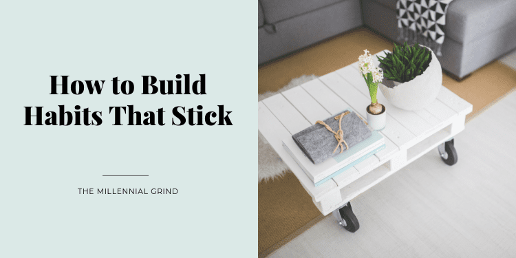 How to Build Habits That Stick