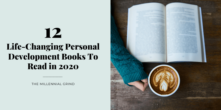 12 Life-Changing Personal Development Books To Read in 2020 The Millennial Grind