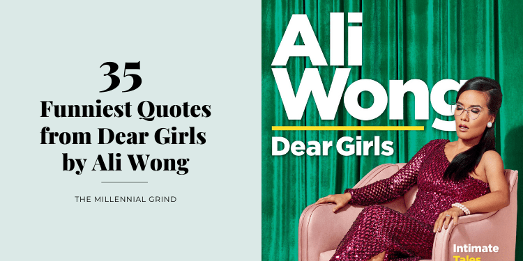 35 Funniest Quotes from Dear Girls by Ali Wong The Millennial Grind