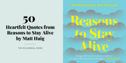 50 Heartfelt Quotes from Reasons to Stay Alive by Matt Haig