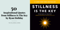 50 Inspirational Quotes from Stillness Is The Key by Ryan Holiday