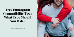 Free Enneagram Compatibility Test: What Type Should You Date?