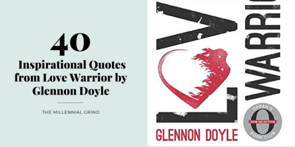 40 Inspirational Quotes from Love Warrior by Glennon Doyle