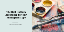 The Best Hobbies According To Your Enneagram Type