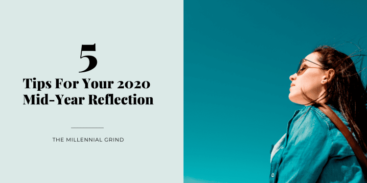 5 Tips for Your 2020 Mid-Year Reflectio