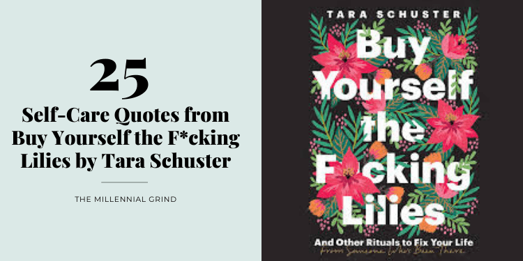 25 Self-Care Quotes from Buy Yourself the Fucking Lilies