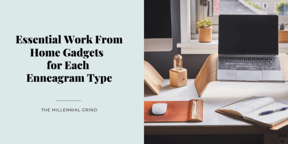 Essential Work From Home Gadgets for Each Enneagram Type