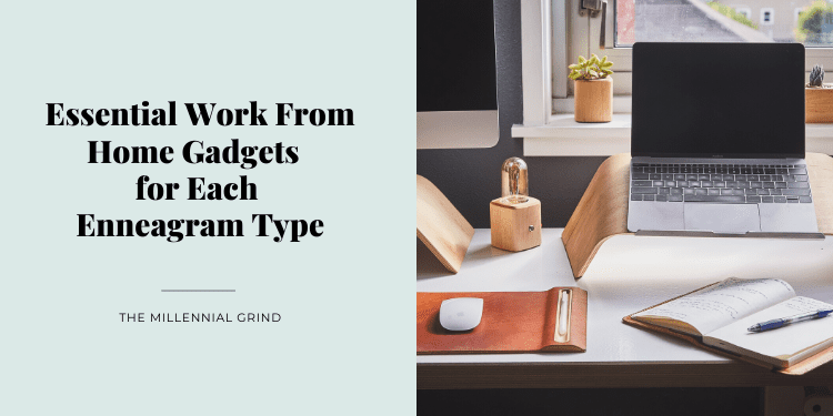 Work from home gadgets for each enneagram type