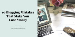 10 Blogging Mistakes That Make You Lose Money