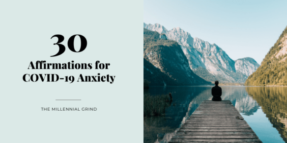 30 Affirmations for COVID-19 Anxiety