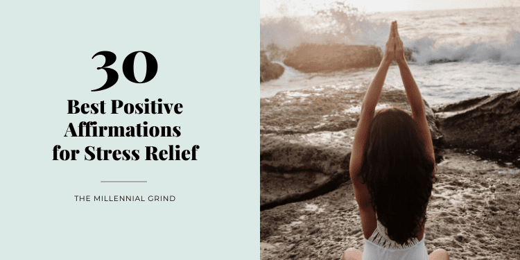 30 Best Positive Affirmations for Stress Relief