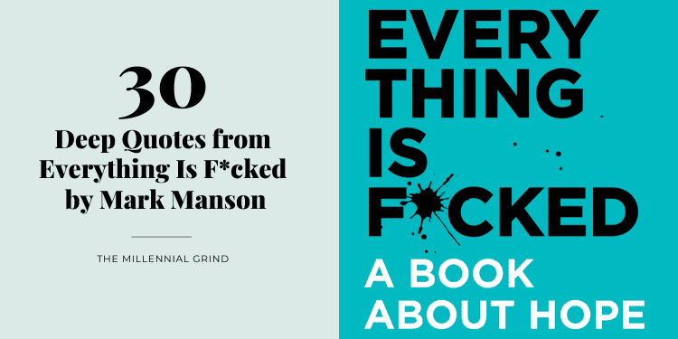 30 Deep Quotes from Everything Is Fcked by Mark Manson