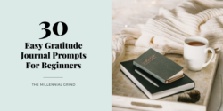 30 Easy Gratitude Journal Prompts For Beginners