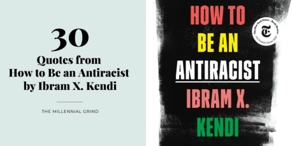 30 Quotes from How to Be an Antiracist by Ibram X. Kendi