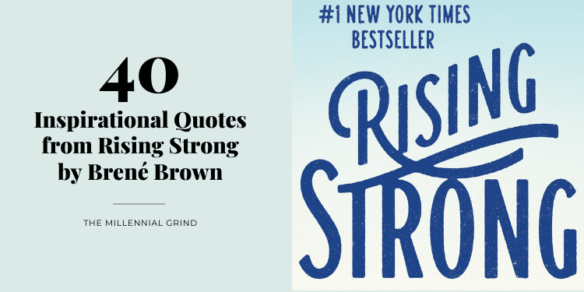 40 Inspirational Quotes from Rising Strong by Brené Brown