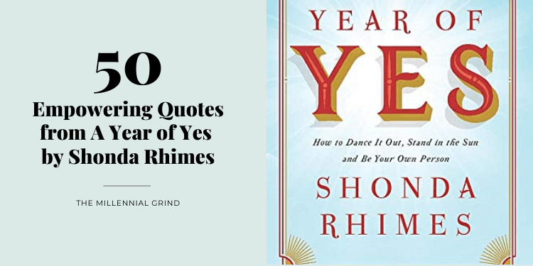 50 Empowering Quotes from A Year of Yes by Shonda Rhimes