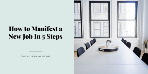 How to Manifest a New Job In 5 Steps