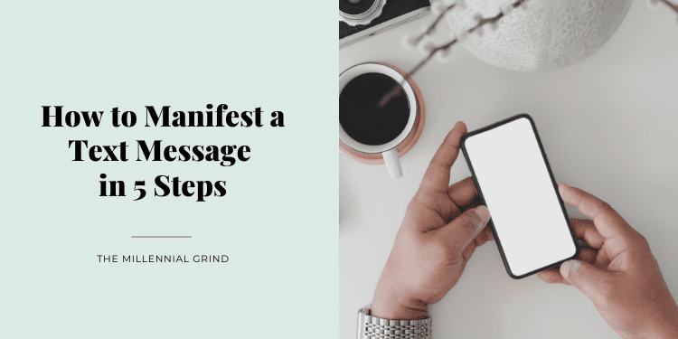 How to Manifest a Text Message in 5 Steps The Millennial Grind