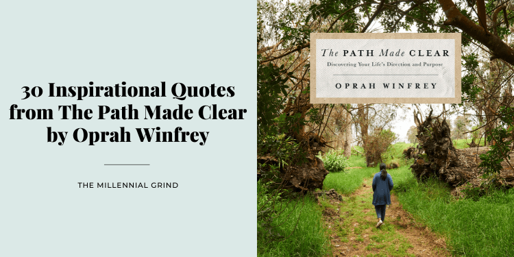 30 Inspirational Quotes from The Path Made Clear by Oprah Winfrey