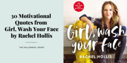 30 Motivational Quotes from Girl, Wash Your Face by Rachel Hollis
