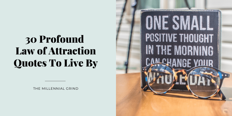 30 Profound Law of Attraction Quotes To Live By