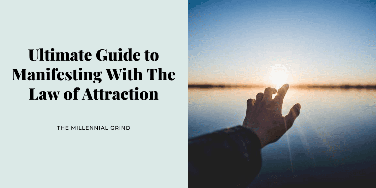 Ultimate Guide to Manifesting With The Law of Attraction
