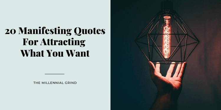 20 Manifesting Quotes For Attracting What You Want
