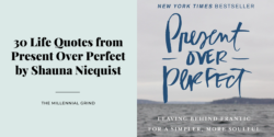 30 Life Quotes from Present Over Perfect by Shauna Niequist