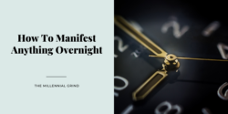 How To Manifest Anything Overnight