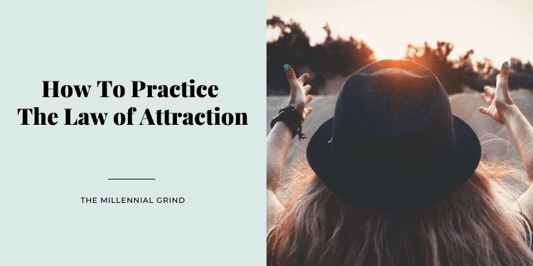 How To Practice The Law of Attraction