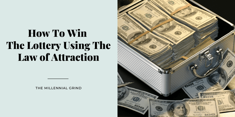 How To Win The Lottery Using The Law of Attraction