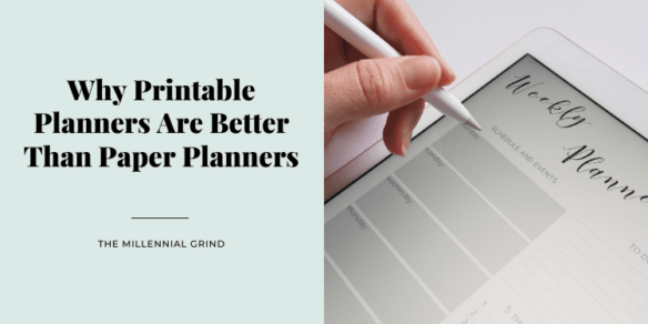 Why Printable Planners Are Better Than Paper Planners