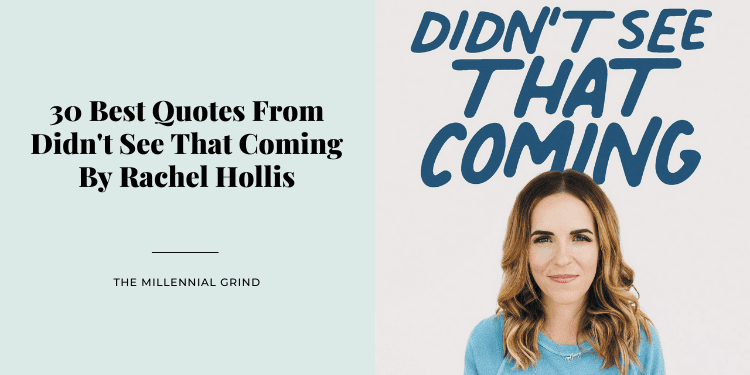 30 Best Quotes From Didn't See That Coming By Rachel Hollis