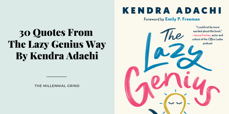 30 Quotes From The Lazy Genius Way By Kendra Adachi