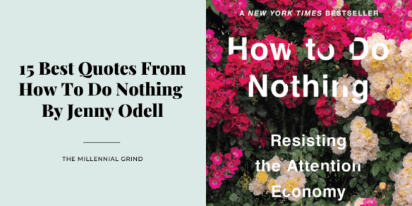 15 Best Quotes From How To Do Nothing by Jenny Odell