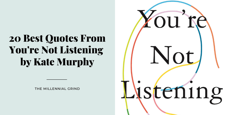 30 Best Quotes From You're Not Listening by Kate Murphy