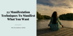 22 Manifestation Techniques To Manifest What You Want