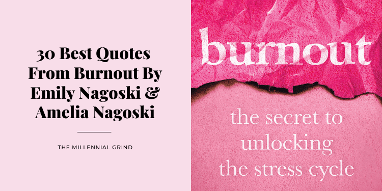 30 Best Quotes From Burnout By Emily Nagoski and Amelia Nagoski