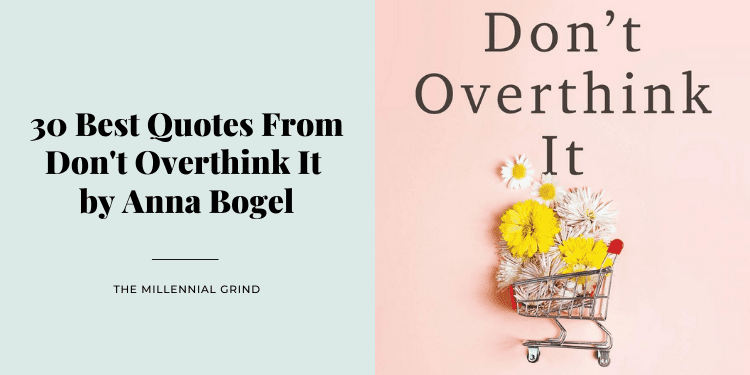 30 Best Quotes From Don't Overthink It by Anna Bogel