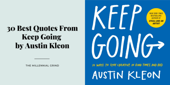 30 Best Quotes From Keep Going by Austin Kleon