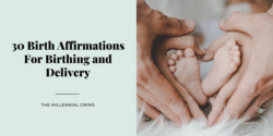 30 Birth Affirmations For Birthing and Delivery