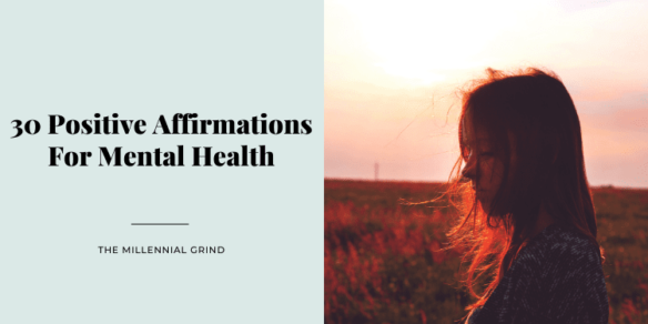 30 Positive Affirmations For Mental Health