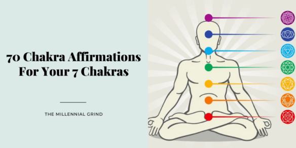 70 Chakra Affirmations For Your 7 Chakras