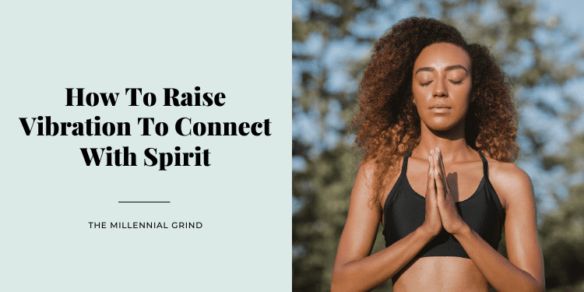 How To Raise Vibration To Connect With Spirit