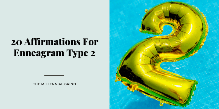 20 Affirmations For Enneagram Type 2