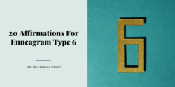 20 Affirmations For Enneagram Type 6