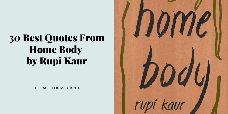 30 Best Quotes From Home Body by Rupi Kaur