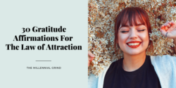 30 Gratitude Affirmations For The Law of Attraction